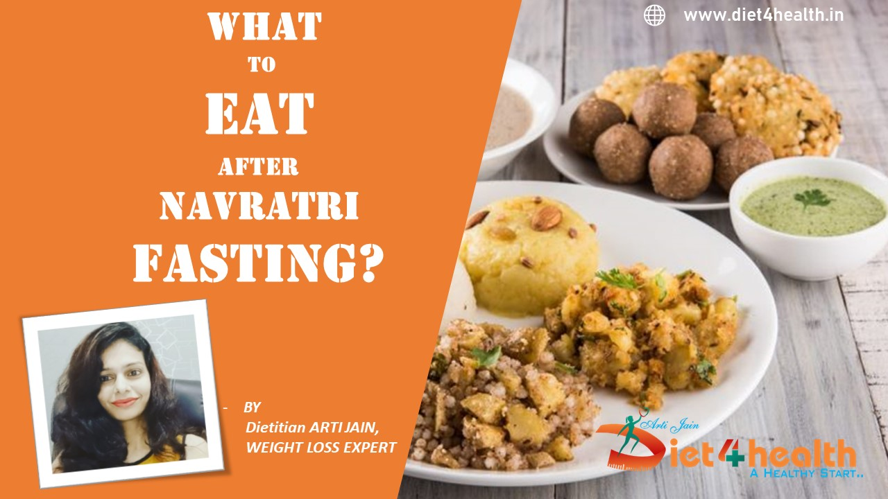 WHAT TO EAT AFTER NAVRATRI FASTING?